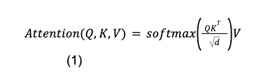 Math formula: Attention of Q, K, and V equals softmax open paren Q multiplied by K transposed over square root of d close paren multiplied by V